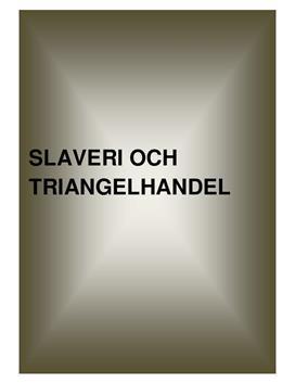 Slaveri och triangelhandeln | Fördjupningsarbete