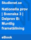 Nationella prov | Svenska 3 | Delprov B: Muntlig framställning