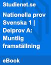 Nationella prov | Svenska 1 | Delprov A: Muntlig framställning